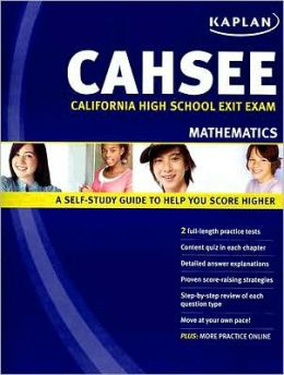 Kaplan CAHSEE Mathematics: California High School Exit Exam