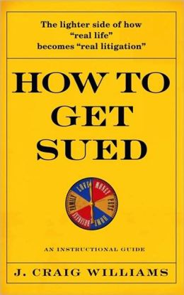 How to Get Sued: An Instructional Guide