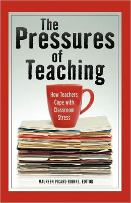 The Pressures of Teaching: How Teachers Cope with Classroom Stress