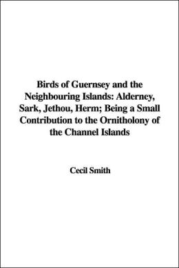 Birds of Guernsey and the Neighbouring I