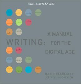 Writing: A Manual for Digital Age, Comprehensive, 2009 MLA Update Edition