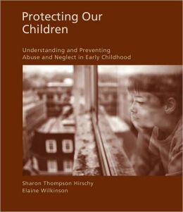 Protecting Our Children: Understanding and Preventing Abuse and Neglect in Early Childhood