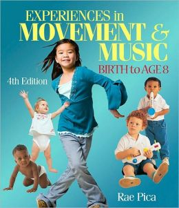 Experiences in Music & Movement: Birth to Age 8