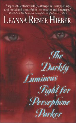The Darkly Luminous Fight for Persephone Parker