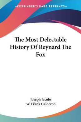 Most Delectable History of Reynard the F