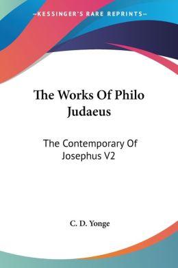 Works of Philo Judaeus the Contemporary