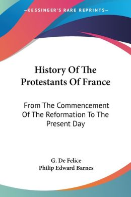 History of the Protestants of France Fro