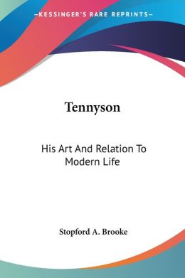 Tennyson His Art and Relation to Modern
