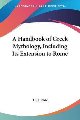 A Handbook Of Greek Mythology, Including Its Extension To Rome