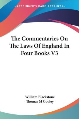 The Commentaries On The Laws Of England In Four Books