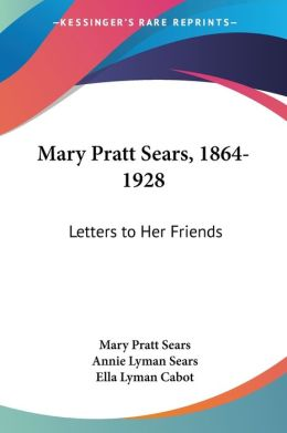 Mary Pratt Sears 18641928 Letters to Her