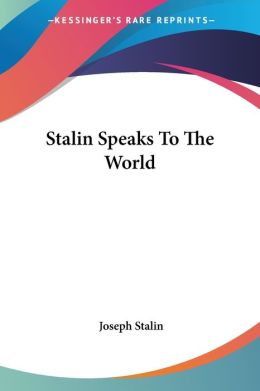 Stalin Speaks to the World