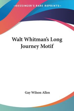 Walt Whitman's Long Journey Motif
