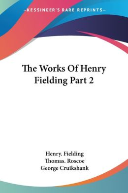 The Works Of Henry Fielding Part 2