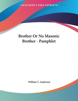 Brother or No Masonic Brother - Pamphlet