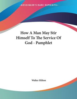 How a Man May Stir Himself to the Service of God - Pamphlet