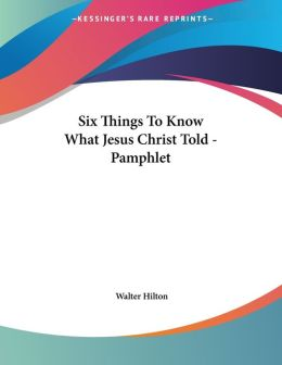 Six Things to Know What Jesus Christ Told - Pamphlet