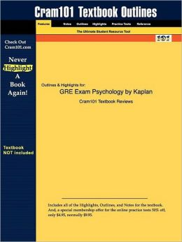 Outlines & Highlights For Gre Exam Psychology By Kaplan Isbn