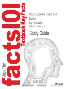 Outlines & Highlights For Fast Food Nation By Schlosser, Isbn