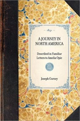 A Journey in North America, Described in Familiar Letters to Amelia Opie