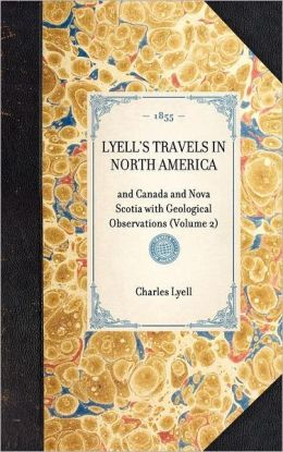 Lyell's Travels in North America: Volume 2