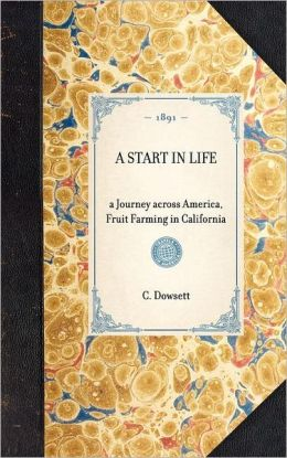 A Start in Life: A Journey Across America, Fruit Farming in California
