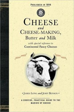 Cheese and Cheese-Making, Butter and Milk