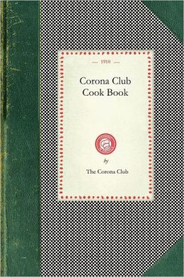 Corona Club Cook Book