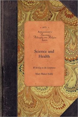 Science and Health with Key to Scripture: With Key to the Scriptures