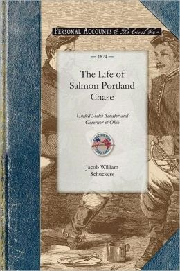 The Life and Public Services of Salmon Portland Chase