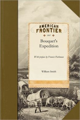Historical Account of Bouquet's Expedition against the Ohio Indians in 1764