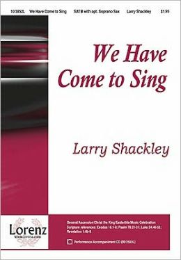 We Have Come to Sing