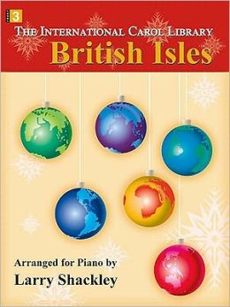 The International Carol Library - British Isles: Arranged for Piano