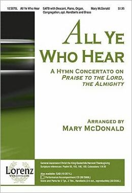 All Ye Who Hear: A Hymn Concertato on Praise to the Lord, the Almighty