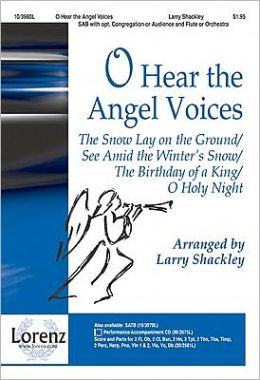 O Hear the Angel Voices: A Medley of Traditional Carols