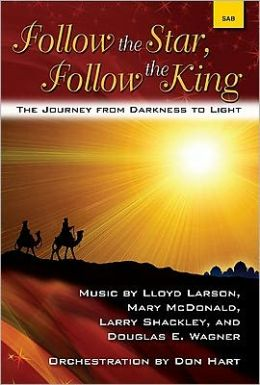 Follow the Star, Follow the King: The Journey from Darkness to Light