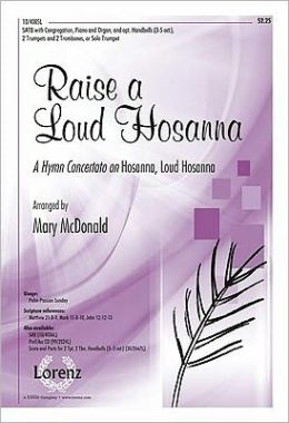 Raise a Loud Hosanna: A Hymn Concertato on