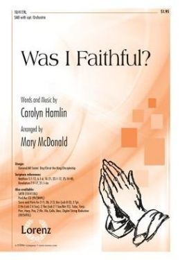 Was I Faithful?: SAB with Opt. Orchestra