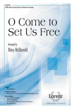 O Come to Set Us Free: SATB with Opt. Acoustic Bass and Drumset or Bongos