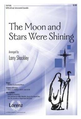 The Moon and Stars Were Shining: SATB with Opt. Instrumental Ensemble