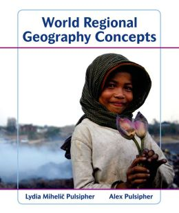 World Regional Geography:Concepts and Community