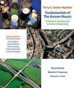 Fundamentals of the Human Mosaic: A Thematic Introduction to Cultural Geography