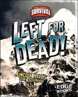 Left for Dead!: Lincoln Hall's Story of Survival
