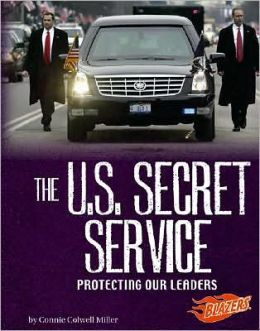 The U. S. Secret Service: Protecting Our Leaders