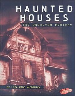 Haunted Houses: The Unsolved Mystery