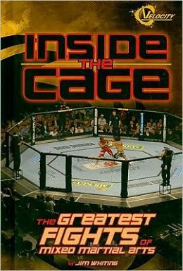 Inside the Cage: The Greatest Fights of Mixed Martial Arts