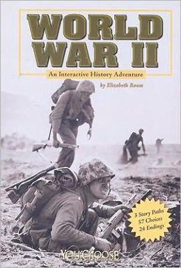 World War II An Interactive History Adventure by Elizabeth Raum 9781429634