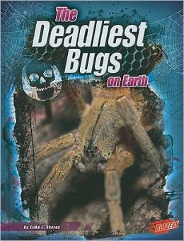 The Deadliest Bugs on Earth