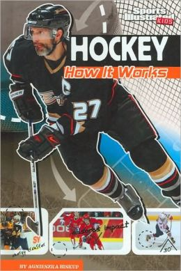 Hockey: How it Works (The Science of Sports Series)
