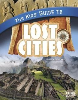 Kids' Guide to Lost Cities, The